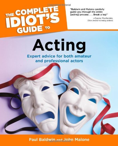 Complete Idiot's Guide to Acting By Paul Baldwin