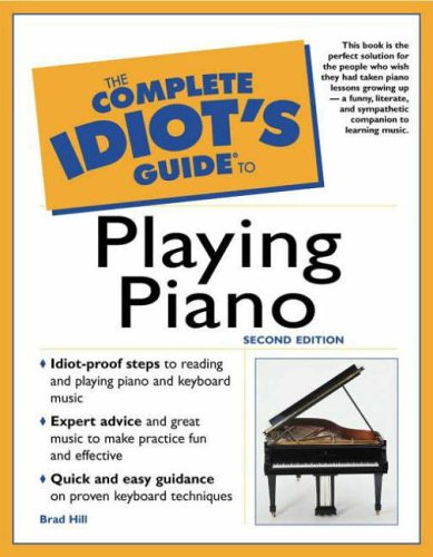 Complete Idiot's Guide to Playing Piano By Brad Hill