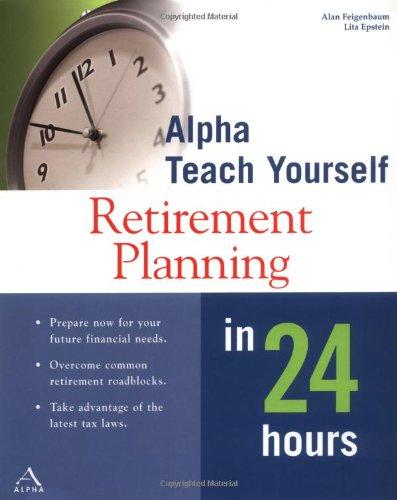 Alpha Teach Yourself Retirement Planning in 24 Hours By Alan Feigenbaum