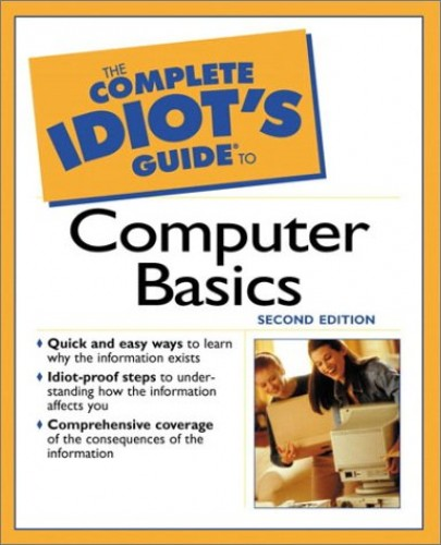The Complete Idiot's Guide to Computer Basics by Joe E. Kraynak