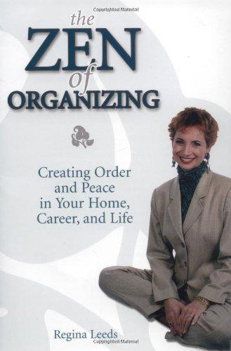 The Zen of Organizing By Regina Leeds