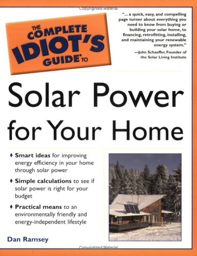 Complete Idiot's Guide to Solar Power for Your Home by Dan Ramsey