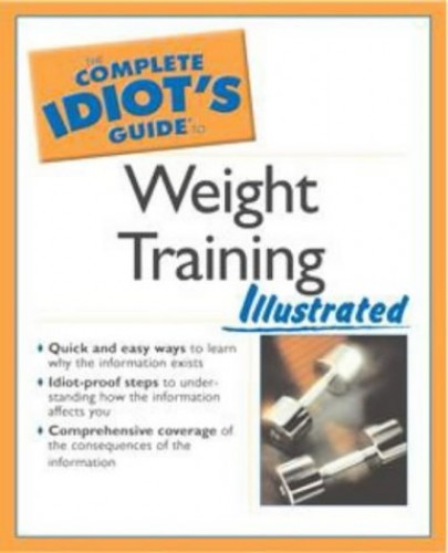Complete Idiot's Guide to Weight Training Illustrated By Deidre Johnson-Cave