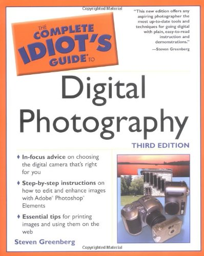 Complete Idiot's Guide to Digital Photography (The Complete Idiot's Guide) By Steven Greenberg