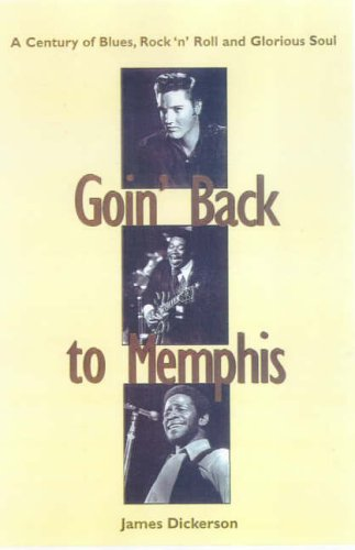 Goin' Back to Memphis By Dickerson