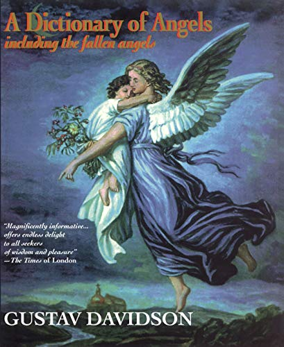 Dictionary of Angels: Including the Fallen Angels By Gustav Davidson