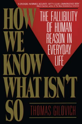 How We Know What Isn't So By Thomas Gilovich