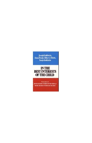 In the Best Interests of the Child By Joseph Goldstein