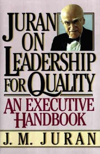 On Leadership for Quality By Joseph M. Jran
