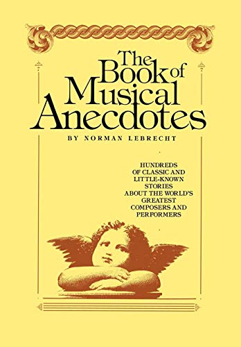 The Book of Musical Anecdotes By Norman Lebrecht
