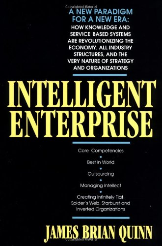 Intelligent Enterprise By James Brian Quinn