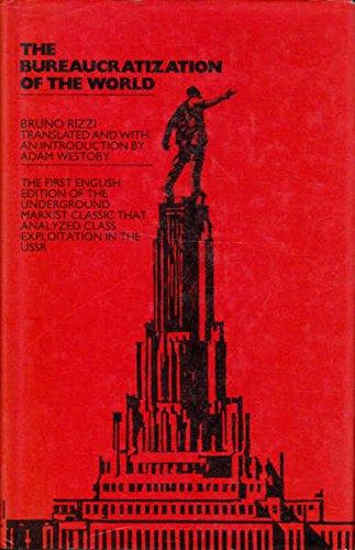 The Bureaucratization of the World By Bruno Rizzi