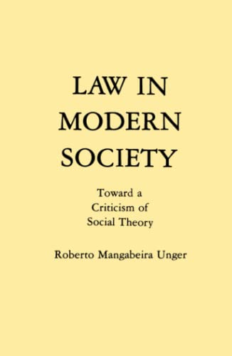 Law in Modern Society By Roberto Mangabeira Unger