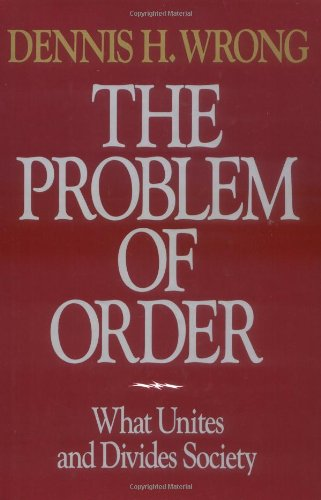 The Problem of Order By Dennis Wrong (Professor of Sociology, New York University, USA)