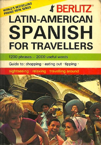 Latin-American Spanish for Travellers By UNKNOWN