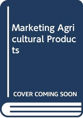 Marketing Agricultural Products By Richard L. Kohls