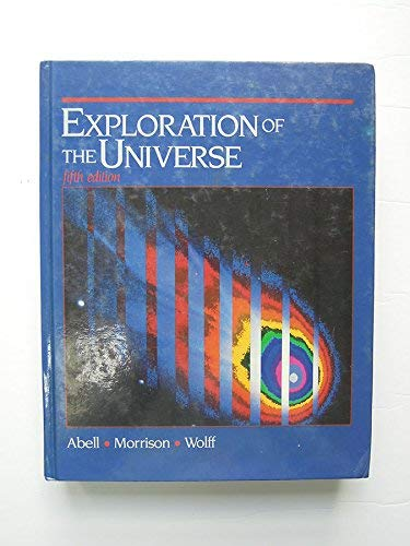 Exploration of the Universe By George O. Abell