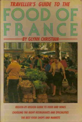 Traveller's Guide to the Food of France By Glynn Christian