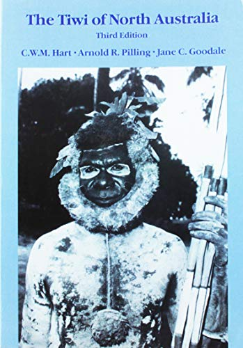 The Tiwi of North Australia By C.W.M. Hart