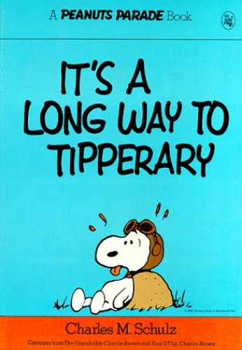It's a Long Way to Tipperary By Charles M. Schulz