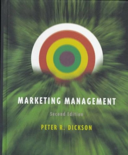Marketing Management by Peter R. Dickson (University of Wisconsin, USA)
