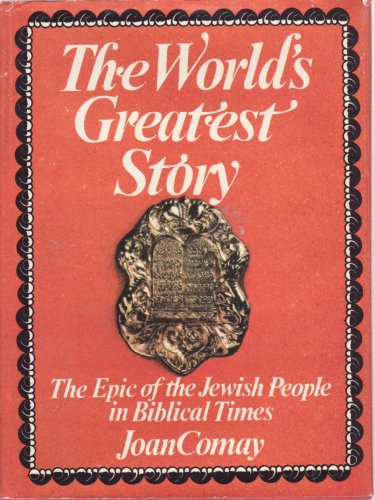 The World's Greatest Story By Joan Comay