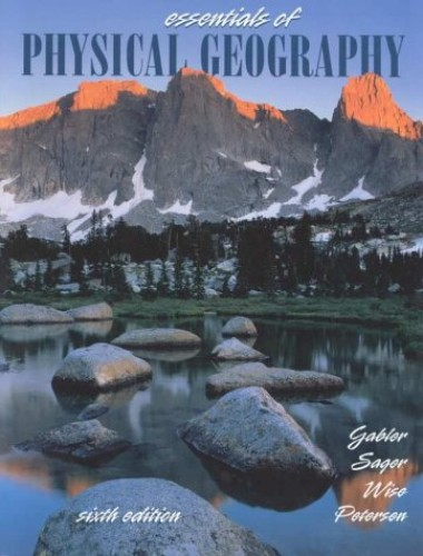 Essentials of Physical Geography By Robert E. Gabler