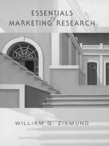 Essentials of Marketing Research By William G. Zikmund