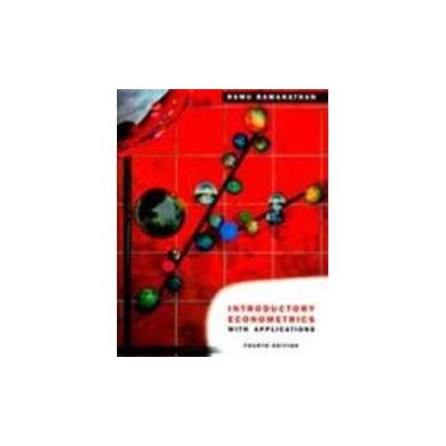 Introductory Econometrics with Applications By Ramu Ramanathan