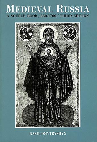 Medieval Russia By Basil Dmytryshyn (Emeritus, Portland State University, USA)