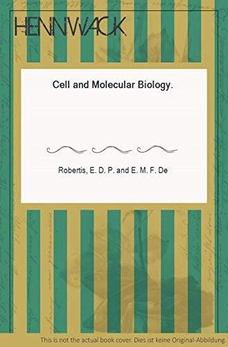 Cell and Molecular Biology By Eduardo D.P.De Robertis