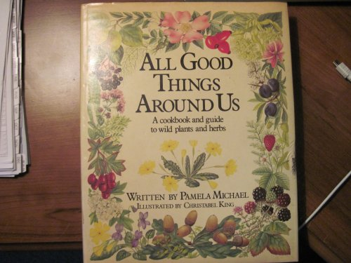 All Good Things Around Us By Pamela Michael
