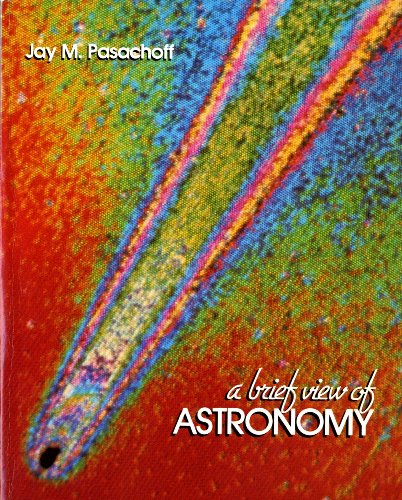 A Brief View of Astronomy By Jay M. Pasachoff