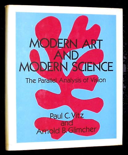 Modern Art and Modern Science By Paul C. Vitz