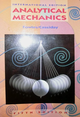 Analytical Mechanics By Grant R. Fowles