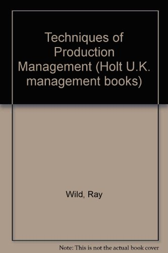 Techniques of Production Management By Ray Wild