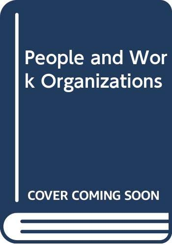 People and Work Organizations By J.G. Capey
