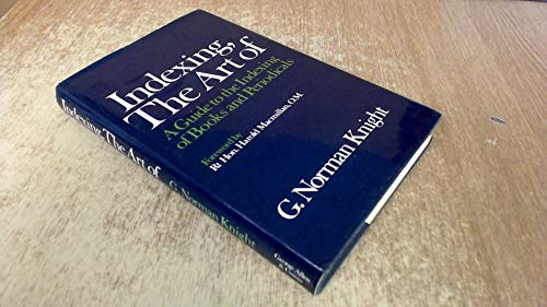 Indexing, the Art of By G.Norman Knight