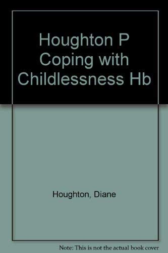 Coping with Childlessness By Diane Houghton
