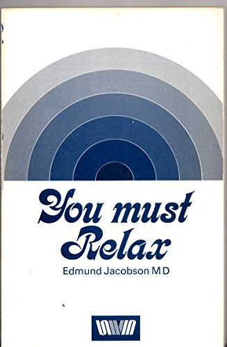 You Must Relax By Edmund Jacobson