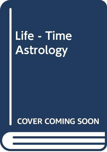 Life - Time Astrology By A. T. Mann