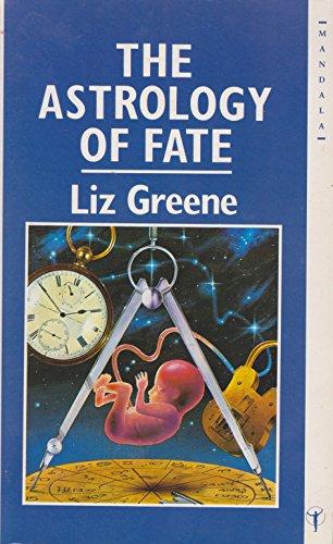 The Astrology of Fate (Mandala Books) By Liz Greene