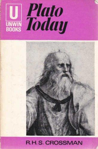 Plato Today. By R H S: Crossman