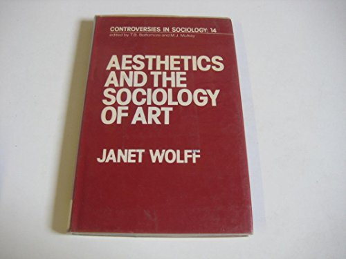 Aesthetics and the Sociology of Art By Janet Wolff