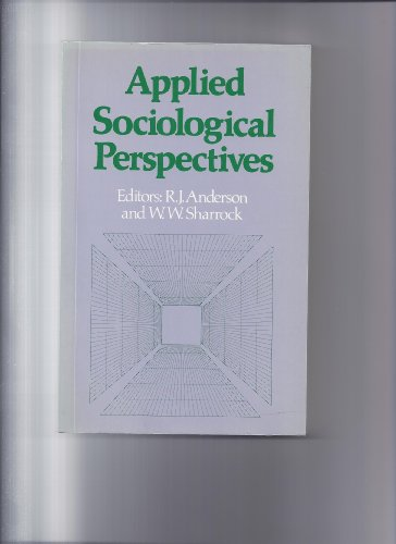 Applied Sociological Perspectives By Edited by R. J. Anderson