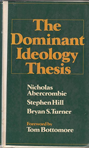 The Dominant Ideology Thesis By Nicholas Abercrombie