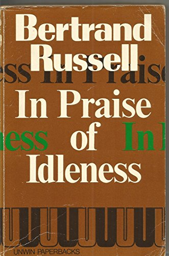 In Praise of Idleness and Other Essays By Bertrand Russell, Earl