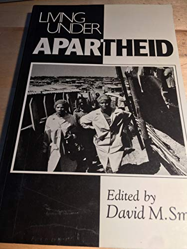 Living Under Apartheid By Edited by David M. Smith