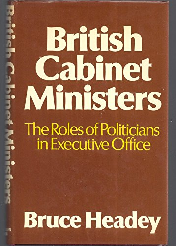 British Cabinet Ministers By Bruce Headey (University of Melbourne)