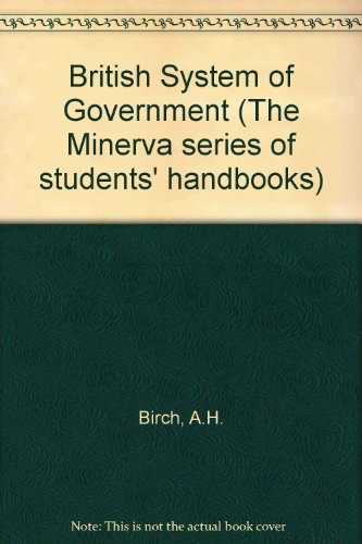 British System of Government By A.H. Birch